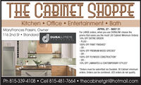 """HEKitchen  Office  Entertainment  BathAPRIL 27 - MAY 31MaryFrances Passini, Owner116 2nd St  StandardFor LARGE orders, when you use DURALINK choose thepromo that saves you the most! (30 Cabinet Minimum Orders)10% OFF ENTIRE ORDER!DURASUPREMECABINETRY.- PLUS! -100% OFF PAINT FINISHES*- OR -100% OFF PREMIUM WOOD SPECIES*- OR -100% OFF PLYWOOD CONSTRUCTION""""- OR -10% OFF LAMINATES & CONTEMPORARY STYLES**Orders must be submitted via Duralink. 30 Cabinet minimumorders. Orders can be combined. JCO orders do not qualify.Ph 815-339-4108  Cell 815-481-7664  thecabinetgirl@hotmail.com HE Kitchen  Office  Entertainment  Bath APRIL 27 - MAY 31 MaryFrances Passini, Owner 116 2nd St  Standard For LARGE orders, when you use DURALINK choose the promo that saves you the most! (30 Cabinet Minimum Orders) 10% OFF ENTIRE ORDER! DURASUPREME CABINETRY. - PLUS! - 100% OFF PAINT FINISHES* - OR - 100% OFF PREMIUM WOOD SPECIES* - OR - 100% OFF PLYWOOD CONSTRUCTION"""" - OR - 10% OFF LAMINATES & CONTEMPORARY STYLES* *Orders must be submitted via Duralink. 30 Cabinet minimum orders. Orders can be combined. JCO orders do not qualify. Ph 815-339-4108  Cell 815-481-7664  thecabinetgirl@hotmail.com"""