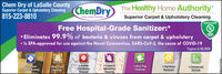 Chem Dry of LaSalle CountySuperior Carpet & Upholstery Cleaning815-223-8810ChemBryThe Healthy Home AuthoritySuperior Carpet & Upholstery CleaningDrier. Cleaner. HealthierSANITIZERFree Hospital-Grade Sanitizer:* Eliminates 99.9% of bacteria & viruses from carpet & upholstery Is EPA-approved for use against the Novel Coronavirus, SARS-CoV-2, the cause of COVID-19Dendry*Expires 6/30/2020 Carpet &Upholstery Granite Area RugCleaningTile, Stone& Grout CleaningWood FloorCleaning Pet UrineRemoval CommercialRenewalCountertopServicesCleaning Chem Dry of LaSalle County Superior Carpet & Upholstery Cleaning 815-223-8810 ChemBry The Healthy Home Authority Superior Carpet & Upholstery Cleaning Drier. Cleaner. Healthier SANITIZER Free Hospital-Grade Sanitizer:*  Eliminates 99.9% of bacteria & viruses from carpet & upholstery  Is EPA-approved for use against the Novel Coronavirus, SARS-CoV-2, the cause of COVID-19 Dendry *Expires 6/30/2020  Carpet & Upholstery  Granite  Area Rug Cleaning Tile, Stone & Grout Cleaning Wood Floor Cleaning  Pet Urine Removal  Commercial Renewal Countertop Services Cleaning