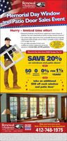 "RenewalbyAndersen.WINDOW REPLACEMENT AskenenepeMemorial Day Windowand Patio Door Sales EventHurry - limited time offer! Renewal by Andersen is the full-service replacement window division ofAndersen, the most trusted family of window and door brands in America Our window helps make homes more comfortable because its strong sealshelp prevent drafts and leaks, and our Fibrex composite window materialis 2X stronger than vinyl For your safety and peace of mind, we'vemodified our window replacement and serviceoperations to strictly follow all CDC guidelinesNow offeringNo-ContactAppointmentsfrom outside yourhomelMemorial Day Sales Event ENDS Sunday, May 31""SAVE 20%on windows and patio doors'WITH$0 0 0% FOR 12MONTHLY INTERESTPAYMENTSDOWNYEARS'PLUStake an additional$50 off each windowand patio door'Wet pomety May rand auncy e mnufou t acaton tephoww aid witRenewalbyAndersen.MILITARYDISCOUNTMake your home more secure.Book a No-Contact or In-Home Appointment.412-748-1975WINDOW REPLACEMENTThe Better Way to a Better Windowbebre fhe lerAn Coponon onan tapotin Renewal byAndersen. WINDOW REPLACEMENT Askenenepe Memorial Day Window and Patio Door Sales Event Hurry - limited time offer!  Renewal by Andersen is the full-service replacement window division of Andersen, the most trusted family of window and door brands in America  Our window helps make homes more comfortable because its strong seals help prevent drafts and leaks, and our Fibrex composite window material is 2X stronger than vinyl  For your safety and peace of mind, we've modified our window replacement and service operations to strictly follow all CDC guidelines Now offering No-Contact Appointments from outside your homel Memorial Day Sales Event ENDS Sunday, May 31"" SAVE 20% on windows and patio doors' WITH $0 0 0% FOR 12 MONTHLY INTEREST PAYMENTS DOWN YEARS' PLUS take an additional $50 off each window and patio door' Wet pomety May rand auncy e mnu fou t acaton tepho ww aid wit Renewal byAndersen. MILITARY DISCOUNT Make your home more secure. Book a No-Contact or In-Home Appointment. 412-748-1975 WINDOW REPLACEMENT The Better Way to a Better Window bebre fhe ler An Coponon onan tapotin"