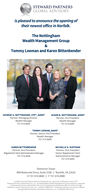 """STEWARD PARTNERSGLOBAL ADVISORYis pleased to announce the opening oftheir newest office in Norfolk.The NottinghamWealth Management Group&Tommy Leeman and Karen BittenbenderGEORGE U. NOTTINGHAM, CFP"""", AAMSPartner, Managing DirectorWealth Manager757.574.0081SUSAN B. NOTTINGHAM, AAMSPartner, Vice PresidentWealth Manager757.574.0085TOMMY LEEMAN, AAMSPartner, Senior Vice PresidentWealth Manager757.574.0606KAREN BITTENBENDERMICHELLE S. HUFFMANPartner, Vice PresidentRegistered Client Administrative ManagerPartner, Vice PresidentSenior Registered ClientAdministrative Manager757.574.0644757.574.0093Dominion Tower999 Waterside Drive, Suite 2100 // Norfolk, VA 23510O 757.574.0800 // F 757.574.0080Certified Financial Planner Board of Standards Inc. owns the certification marks CFP.Steward Partners Global Advisory, LLC, and Nottingham Wealth Management Group maintain a separateprofessional business relationship with and our registered professionals offer securities throughRaymond James Financial Services, Inc., member FINRA/SIPC. Investment advisory services are offeredthrough Steward Partners investment Advisory, LLC. 20-BRAHK-0039 TA S/1 STEWARD PARTNERS GLOBAL ADVISORY is pleased to announce the opening of their newest office in Norfolk. The Nottingham Wealth Management Group & Tommy Leeman and Karen Bittenbender GEORGE U. NOTTINGHAM, CFP"""", AAMS Partner, Managing Director Wealth Manager 757.574.0081 SUSAN B. NOTTINGHAM, AAMS Partner, Vice President Wealth Manager 757.574.0085 TOMMY LEEMAN, AAMS Partner, Senior Vice President Wealth Manager 757.574.0606 KAREN BITTENBENDER MICHELLE S. HUFFMAN Partner, Vice President Registered Client Administrative Manager Partner, Vice President Senior Registered Client Administrative Manager 757.574.0644 757.574.0093 Dominion Tower 999 Waterside Drive, Suite 2100 // Norfolk, VA 23510 O 757.574.0800 // F 757.574.0080 Certified Financial Planner Board of Standards Inc. owns the certification marks CFP. Steward Partners Global Advisory, LLC, and"""