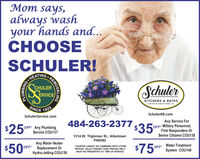 "Mom says,always washyour hands and...CHOOSESCHULER!AEATING.CHULERERVICESchulerERSERVICE, INC.KITCHENS & BATHSA DIVISION OF SCHULER SERVICE, NC.SINCE 1923SchulerKB.comSchulerService.com484-263-2377 $35$25Any Service ForOFF Military Personnel,First Responders OrSenior Citizens COU138OFF Any PlumbingService COU1371314 W. Tilghman St., AllentownPA6582Any Water Heater$750Water Treatment$50 OFF"" Replacement OrHydro-Jetting COU139*COUPON CANNOT BE COMBINED WITH OTHEROFF*OFFERS. VALID TOWARD TASK PRICING ONLY.System COU140MUST BE PRESENTED AT TIME OF SERVICE.REMODELINGPLUMBING Mom says, always wash your hands and... CHOOSE SCHULER! AEATING. CHULER ERVICE Schuler ERSERVICE, INC. KITCHENS & BATHS A DIVISION OF SCHULER SERVICE, NC. SINCE 1923 SchulerKB.com SchulerService.com 484-263-2377 $35 $25 Any Service For OFF Military Personnel, First Responders Or Senior Citizens COU138 OFF Any Plumbing Service COU137 1314 W. Tilghman St., Allentown PA6582 Any Water Heater $750 Water Treatment $50 OFF"" Replacement Or Hydro-Jetting COU139 *COUPON CANNOT BE COMBINED WITH OTHER OFF* OFFERS. VALID TOWARD TASK PRICING ONLY. System COU140 MUST BE PRESENTED AT TIME OF SERVICE. REMODELING PLUMBING"
