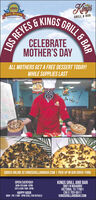 KinisTbos RevesLOS REYES & KINGS BRILL & BARCAN RE ANEGRILL & BARCELEBRATEMOTHER'S DAYALL MOTHERS GET A FREE DESSERT TODAY!WHILE SUPPLIES LASTStak&EggaORDER ONLINE AT KINGSGRILLANDBAR.COM | PICK UP IN OUR DRIVE-THRUKINGS GRILL AND BAR3801 N NAVARROVICTORIA, TX 77901(361) 703-5511KINGSGRILLANDBAR.COMOPEN EVERYDAYMON-FRI GAM-10PMSAT & SUN ZAM-10PMHAPPY HOURMON - FRI 11AM - 5PM (CALL FOR DETAILS) Kinis Tbos Reves LOS REYES & KINGS BRILL & BAR CAN RE ANE GRILL & BAR CELEBRATE MOTHER'S DAY ALL MOTHERS GET A FREE DESSERT TODAY! WHILE SUPPLIES LAST Stak&Egga ORDER ONLINE AT KINGSGRILLANDBAR.COM | PICK UP IN OUR DRIVE-THRU KINGS GRILL AND BAR 3801 N NAVARRO VICTORIA, TX 77901 (361) 703-5511 KINGSGRILLANDBAR.COM OPEN EVERYDAY MON-FRI GAM-10PM SAT & SUN ZAM-10PM HAPPY HOUR MON - FRI 11AM - 5PM (CALL FOR DETAILS)