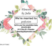 Flowersby JuliaWe're married toperfectionCall for your free consultation today815-875-3819811 E Peru St  Princetonflowersbyjuliaprinceton.comSM-LA1768853 Flowers by Julia We're married to perfection Call for your free consultation today 815-875-3819 811 E Peru St  Princeton flowersbyjuliaprinceton.com SM-LA1768853