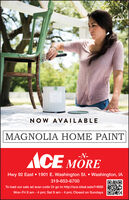 NOW AVAILABLEMAGNOLIA HOME PAINTACE-N-MÖREHwy 92 East  1901 E. Washington St.  Washington, IA319-653-6700To load our sale ad scan code Or go to http://ace.ideal.sale/14880Mon-Fri 8 am - 4 pm; Sat 9 am - 4 pm; Closed on Sundays NOW AVAILABLE MAGNOLIA HOME PAINT ACE -N- MÖRE Hwy 92 East  1901 E. Washington St.  Washington, IA 319-653-6700 To load our sale ad scan code Or go to http://ace.ideal.sale/14880 Mon-Fri 8 am - 4 pm; Sat 9 am - 4 pm; Closed on Sundays