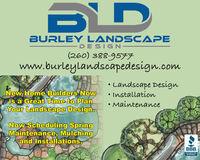 %3DBURLEY LANDSCAPE-DESIGN-(260) 388-9577www.burleylandscapedesign.comLandscape DesignInstallationNew Home Builders Nowis a Great Time to PlanYour Landscape Design. MaintenanceNow Scheduling SpringMaintenance, Mulchingand Installations.BBB.ACCREDITEDBUSINESS %3D BURLEY LANDSCAPE -DESIGN- (260) 388-9577 www.burleylandscapedesign.com Landscape Design Installation New Home Builders Now is a Great Time to Plan Your Landscape Design.  Maintenance Now Scheduling Spring Maintenance, Mulching and Installations. BBB. ACCREDITED BUSINESS