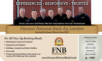 EXPERIENCED  RESPONSIVE  TRUSTEDENBENENBENEENBBill Dale  Luke Larson  Garett Plumley  Mike Urish  Doug Vanderlaan  Steve Taets  Brandt HutchcraftFarmers National Bank Ag LendersServing Northwest Illinois Since 1902For All Your Ag Banking Needs Operating for Crops and Livestock Equipment and Irrigation Buildings, Livestock and Grain Facilities Farm Land Prompt and local decisions with access to asPROPHETSTOWN114 W 3 StTOP100(815) 537-2348ank ia the tGENESEO700 US Hwy 6 E(309) 944-0580FNBMORRISON1100 E Lincolnway(815) 772-3700FARMERS NATIONAL BANKmuch as $10 million per farm customerwww.FarmersNationalBank.bankA )FDIC EXPERIENCED  RESPONSIVE  TRUSTED ENB EN ENB ENE ENB Bill Dale  Luke Larson  Garett Plumley  Mike Urish  Doug Vanderlaan  Steve Taets  Brandt Hutchcraft Farmers National Bank Ag Lenders Serving Northwest Illinois Since 1902 For All Your Ag Banking Needs  Operating for Crops and Livestock  Equipment and Irrigation  Buildings, Livestock and Grain Facilities  Farm Land  Prompt and local decisions with access to as PROPHETSTOWN 114 W 3 St TOP 100 (815) 537-2348 ank ia the t GENESEO 700 US Hwy 6 E (309) 944-0580 FNB MORRISON 1100 E Lincolnway (815) 772-3700 FARMERS NATIONAL BANK much as $10 million per farm customer www.FarmersNationalBank.bank A )FDIC