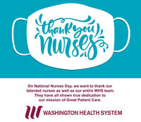 thank yeu)nursesOn National Nurses Day, we want to thank ourtalented nurses as well as our entire WHS team.They have all shown true dedication toour mission of Great Patient Care.rWASHINGTON HEALTH SYSTEM thank yeu) nurses On National Nurses Day, we want to thank our talented nurses as well as our entire WHS team. They have all shown true dedication to our mission of Great Patient Care. r WASHINGTON HEALTH SYSTEM