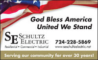 God Bless AmericaUnited We StandSESCHULTZELECTRIC 724-228-5869Residential  Commercial  Industrialwww.seschultzelectric.netServing our community for over 30 years! God Bless America United We Stand SE SCHULTZ ELECTRIC 724-228-5869 Residential  Commercial  Industrial www.seschultzelectric.net Serving our community for over 30 years!