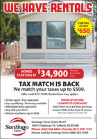 """WE HAVE RENTALSSTARTINGAT JUST$650Serial # 15V900R23MMO00268HOMESSTARTING AT$34,900*Price notfor all homesshownTAX MATCH IS BACKWe match your taxes up to $500.(offer ends 8/31/2020. Restrictions may apply) Onsite agent  Fast approvals Easy qualifying · Financing available Affordable down payments Buy with your itin # Veteran assistance up to $500KNOW OF ANYONELOOKING TO PURCHASE?Send them to us & if they purchasereceive $500 at the close of escrow.""""Restriction apply for purchase only.Santiago Silver Creek M.H.PSantiago1600 E Highway 70, Safford, AZ 85546Phone: (928) 428-6666  Pamela (951) 999-1194SalesHomes sold by Santiago Sales (888) 563-3003WICK290972 WE HAVE RENTALS STARTING AT JUST $650 Serial # 15V900R23MMO00268 HOMES STARTING AT $34,900 *Price not for all homes shown TAX MATCH IS BACK We match your taxes up to $500. (offer ends 8/31/2020. Restrictions may apply)  Onsite agent  Fast approvals  Easy qualifying · Financing available  Affordable down payments  Buy with your itin #  Veteran assistance up to $500 KNOW OF ANYONE LOOKING TO PURCHASE? Send them to us & if they purchase receive $500 at the close of escrow. """"Restriction apply for purchase only. Santiago Silver Creek M.H.P Santiago 1600 E Highway 70, Safford, AZ 85546 Phone: (928) 428-6666  Pamela (951) 999-1194 Sales Homes sold by Santiago Sales (888) 563-3003 WICK290972"""
