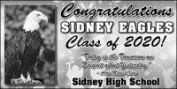 CongratulationsSIDNEY EAGLESClass of 202O!Today is the Tomorrow weDreamt about Yesterday- Anne Marie ClineSidney High School Congratulations SIDNEY EAGLES Class of 202O! Today is the Tomorrow we Dreamt about Yesterday - Anne Marie Cline Sidney High School
