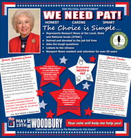 """PAID POLITICAL ADVERTISEMENTWE NEED PAT!HONESTCARINGSMARTThe Choice is Simple... Represents Newport News at the Local, StateCLUB-SIERAand National levels (STSAC) Retired and devoted to the job full time Asks the tough questionsSNDORSED Newport News resident and volunteer for over 50 yearsListens to the citizensRetired TeacherWhen candidates run for office they tell us(the voters) many things they plan to do onceelected. But as you know, they don't always fulfilcampaign promises and citizens wonder whetherthey will follow through.Retired Business OwnerNewport News is fortunate to have dedicatedpublic servants in abundance but none, in myopinion, have served this city and its citizensso thoroughly and unhesitatingly in ways bothdiverse and meaningful as has Dr. Pat Woodbury.""""Pat's dedication toSTRONG FISCAL POLICYand JOB CREATIONis only paralleled by herGENUINE CAREfor the citizens ofEveryoneNEEDS ABut the voters of Newport News central districtwill not have that problem on May 19th when itcomes to Dr. Pat Woodbury. Pat has served onCity Council for several years and has shown usthat she listens to her constituents and acts intheir best interest.PATMost of us are familiar with Ms. Woodbury'searlier service on the Newport News SchoolBoard, which was followed by her election andsubsequent re-election to the Newport NewsCity Council. As if these responsibilties were nottime time-consuming enough, she has alwaysvolunteered her services in many varied ways.Newport News.""""Delegate David YanceyShe has a wealth of experience because of herservice on numerous boards and organizationsincluding the Newport News School Board, VirginiaMunicipal League, Virginia Transit Authority andmany more. As a retired educator, Pat is able togive full attention to her job as Council memberand we've seen how she's supported smallbusiness owners, schools, safety officers andresidents. She has genuine concem for our cityand its citizens and she will make informed andcommon-sense decisions. We don'"""