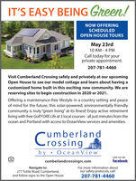 """IT'S EASY BEING Green!NOW OFFERINGSCHEDULEDOPEN HOUSE TOURSMay 23rd10 AM - 4 PMCall today for yourprivate appointment.207-781-4460Visit Cumberland Crossing safely and privately at our upcomingOpen House to see our model cottage and learn about having acustomized home built in this exciting new community. We arereserving sites to begin construction in 2020 or 2021.Offering a maintenance-free lifestyle in a country setting and peaceof mind for the future, this solar-powered, environmentally friendlycommunity is truly """"green living"""" at its finest! Enjoy active retirementliving with free Golf FORE Life at 3 local courses - all just minutes from theocean and Portland with access to OceanView services and amenities.umberlandrossingby Oce an ViewLIKE US ONcumberlandcrossingrc.comfacebookNavigate to:277 Tuttle Road, Cumberland,and follow signs to the Open HouseFor more information aboutour safety protocols, call:207-781-4460 IT'S EASY BEING Green! NOW OFFERING SCHEDULED OPEN HOUSE TOURS May 23rd 10 AM - 4 PM Call today for your private appointment. 207-781-4460 Visit Cumberland Crossing safely and privately at our upcoming Open House to see our model cottage and learn about having a customized home built in this exciting new community. We are reserving sites to begin construction in 2020 or 2021. Offering a maintenance-free lifestyle in a country setting and peace of mind for the future, this solar-powered, environmentally friendly community is truly """"green living"""" at its finest! Enjoy active retirement living with free Golf FORE Life at 3 local courses - all just minutes from the ocean and Portland with access to OceanView services and amenities. umberland rossing by Oce an View LIKE US ON cumberlandcrossingrc.com facebook Navigate to: 277 Tuttle Road, Cumberland, and follow signs to the Open House For more information about our safety protocols, call: 207-781-4460"""
