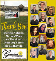HEALTH CAREHEROESWORK HERE!Thank YouDuring NationalNurses Weekwe Thank ourNursing Hero'sfor all they do!raOf CRapidsTheardensOf Cedar Rapids5710 Dean Rd. Sw Cedar Rapids, IA 52404 HEALTH CARE HEROES WORK HERE! Thank You During National Nurses Week we Thank our Nursing Hero's for all they do! ra Of C Rapids The ardens Of Cedar Rapids 5710 Dean Rd. Sw Cedar Rapids, IA 52404