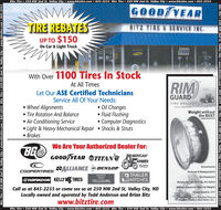 Bitz Tire  2SO NW 2nd St, Valley City  www.bitztire.com  845-2233 Bitz Tire  250 NW 2nd St, Valley City  www.bitztire.com  845-2233GOOD YEARTIRE REBATESBITZ TIRE & SERVICE INC.UP TO $150On Car & Light TruckMHECHESWith Over 1100 Tires In StockRIMAt All TimesLet Our ASE Certified TechniciansService All Of Your Needs:GUARDTIRE BALLASTwww.rimguard.ble Wheel Alignments Tire Rotation And Balance Air Conditioning Service Light & Heavy Mechanical Repair  Shocks & Struts Brakes Oil Changes Fluid Flushing Computer DiagnosticsWeight withoutthe RUSTPatent S639319We Are Your Authorized Dealer For:BGGOOD YEAR OTITANGMERICANARMERTIRESSALLIANCE DUNLOPNoncorrosiveCOOPERTIRES LLY K TIRESNontoxic & BiodegradableB4 TRAILERW HITCHESNonflammableTRELLEBORGWeighs 10.7 Ibs. to 11 lbs. Per GallonFar Less Expensive Than Iron WeightsCall us at 845-2233 or come see us at 250 NW 2nd St, Valley City, NDLocally owned and operated by Todd Anderson and Brian Bitzwww.bitztire.comFreeze Rated to -35°FUse with Tubes or Tubeless Tires onTractors, Loaders, Skid Steers, etc.Bitz Tire  250 NW 2nd St, Valley City  www.bitztire.com  845-2233 Bitz Tire  250 NW 2nd St, Valley City www.bitztire.com  845-2233Bitz Tire  250 NW 2nd St, Valley City  www.bitztire.com  845-2233 Bitz Tire  250 NW 2nd St, Valley City  www.bitztire.com  845-2233Bitz Tire  250 NW 2nd St, Valley City  www.bitztire.com  845-2233 Bitz Tire  250 NW 2nd St, Valley City  www.bitztire.com  845-2233 Bitz Tire  2SO NW 2nd St, Valley City  www.bitztire.com  845-2233 Bitz Tire  250 NW 2nd St, Valley City  www.bitztire.com  845-2233 GOOD YEAR TIRE REBATES BITZ TIRE & SERVICE INC. UP TO $150 On Car & Light Truck MHECHES With Over 1100 Tires In Stock RIM At All Times Let Our ASE Certified Technicians Service All Of Your Needs: GUARD TIRE BALLAST www.rimguard.ble  Wheel Alignments  Tire Rotation And Balance  Air Conditioning Service  Light & Heavy Mechanical Repair  Shocks & Struts  Brakes  Oil Changes  Fluid Flushing  Computer Diagnostics Weight witho