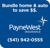 Bundle home & autoto save $$.PayneWestINSURANCE(541) 942-0555 Bundle home & auto to save $$. PayneWest INSURANCE (541) 942-0555