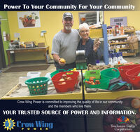 "Power To Your Community For Your CommunityBREADPANWISTCIASYCrow Wing Power is committed to improving the quality of life in our communityand the members who live there.YOUR TRUSTED SOURCE OF POWER AND INFORMATION.:Crow WingTouchstone Energy""CooperativesPO WER Power To Your Community For Your Community BREAD PAN WISTCIASY Crow Wing Power is committed to improving the quality of life in our community and the members who live there. YOUR TRUSTED SOURCE OF POWER AND INFORMATION. :Crow Wing Touchstone Energy"" Cooperatives PO WER"