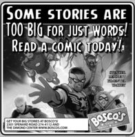 SOME STORIES ARETOO BIG FOR JUST WORDS!READ A COMIC TODAY!#24SPENCERBENNETTPIMENTELYACKEYGET YOUR BIG STORIES AT BOSCO'S!2301 SPENARD ROAD 274-4112 ANDTHE DIMOND CENTER WWW.BOSCOS.COMBOSCO'SCards *Comics Games291707 SOME STORIES ARE TOO BIG FOR JUST WORDS! READ A COMIC TODAY! #24 SPENCER BENNETT PIMENTEL YACKEY GET YOUR BIG STORIES AT BOSCO'S! 2301 SPENARD ROAD 274-4112 AND THE DIMOND CENTER WWW.BOSCOS.COM BOSCO'S Cards * Comics Games 291707