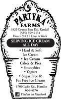 PARTYKFARMS1420 County Line Rd., Kendall(585) 659-9131Hours: 9-9  7 Days A WeekSERVING ICE CREAMALL DAY Hard & SoftIce Cream Ice CreamCakes & Pies Smoothies YogurtSugar Free &Fat Free Ice Cream1700 Lake Rd., Hamlin636-4276Find us on Facebook PARTYK FARMS 1420 County Line Rd., Kendall (585) 659-9131 Hours: 9-9  7 Days A Week SERVING ICE CREAM ALL DAY  Hard & Soft Ice Cream  Ice Cream Cakes & Pies  Smoothies  Yogurt Sugar Free & Fat Free Ice Cream 1700 Lake Rd., Hamlin 636-4276 Find us on Facebook