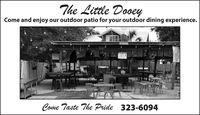 The Little DooeyCome and enjoy our outdoor patio for your outdoor dining experience.ATTE'ITIONCome Taste The Pride 323-6094 The Little Dooey Come and enjoy our outdoor patio for your outdoor dining experience. ATTE'ITION Come Taste The Pride 323-6094