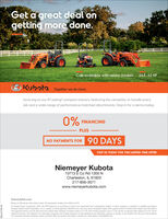 """Get a great deal ongetting more done.Cab available with select models 24.8-62 HPKijhota Together we do more.Save big on our #1 selling"""" compact tractors, featuring the versatility to handle everyjob and a wide range of performance-matched attachments. Stop in for a demo today.FINANCINGPLUS90 DAYSNO PAYMENTS FORVISIT US TODAY FOR THIS LIMITED-TIME OFFERNiemeyer Kubota10713  Co Rd 1300 NCharleston, IL 61920217-856-3571www.niemeyerkubota.comKubotaUSA.com""""Based on EDA tractor sales data of under 40 horsepower models trom 2009 to 2019.O Kubota Tractor Corporation 2020. 0% APR financing on purchases of select new equipment from partiopating dealers' in-stock inventory is available to qualified purchasersthrough Kubota Credit Corporation, U.SA: subject to credit approval. Monthly terms may vary. Some exceptions apply. Offer expires 6/30/20. Contract term begins from the date offirst payment which is due 90 days trom the contract date. Exemple: Purchase made on 4/t/20, first monthly payment is due 7/1/20. 90 day no payment offer expires 5/31/20. Termssubject to change. This material is for descrptive purposes only. Kubota disciaims all representations and warrantes, express or implied, or any lability from the use of this material.For complete warranty, disdaimer, safety, incentive offer and product intormation, consult your local Dealer or KubotauSA.comSM-LA1771274 Get a great deal on getting more done. Cab available with select models 24.8-62 HP Kijhota Together we do more. Save big on our #1 selling"""" compact tractors, featuring the versatility to handle every job and a wide range of performance-matched attachments. Stop in for a demo today. FINANCING PLUS 90 DAYS NO PAYMENTS FOR VISIT US TODAY FOR THIS LIMITED-TIME OFFER Niemeyer Kubota 10713  Co Rd 1300 N Charleston, IL 61920 217-856-3571 www.niemeyerkubota.com KubotaUSA.com """"Based on EDA tractor sales data of under 40 horsepower models trom 2009 to 2019. O Kubota Tractor Corporation 2020. 0% APR financing on purchases """