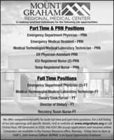MOUNT NGRAHAMREGIONAL MEDICAL CENTERis seeking qualified individuals for the following job opportunities:Part Time & PRN PositionsEmergency Department Physician - PRNEmergency Medical Resident - PRNMedical Technologist/Medical Laboratory Technician - PRNER Physician Assistant-PRNICU Registered Nurse (2)-PRNTemp Registered Nurse - PRNFull Time PositionsEmergency Department Physician (2)-FTMedical Technologist/Medical Laboratory Technician-FTDietary Cook/Server - FTDirector of Dietary - FTRecovery Room Nurse-FTWe offer competitive benefits for both full time and part time positions. For a full listingof our job openings and specific details, visit or website at: www.mtgraham.org or callChrista Ruiz, HR Generalist at (928) 348-4201.We accept applications and resumes online.Computers are available in the Human Resource office, Monday - Friday 9am to 4pm at1600 S. 20th Avenue Safford. MGRMC is an Equal Opportunity Employer. MOUNT N GRAHAM REGIONAL MEDICAL CENTER is seeking qualified individuals for the following job opportunities: Part Time & PRN Positions Emergency Department Physician - PRN Emergency Medical Resident - PRN Medical Technologist/Medical Laboratory Technician - PRN ER Physician Assistant-PRN ICU Registered Nurse (2)-PRN Temp Registered Nurse - PRN Full Time Positions Emergency Department Physician (2)-FT Medical Technologist/Medical Laboratory Technician-FT Dietary Cook/Server - FT Director of Dietary - FT Recovery Room Nurse-FT We offer competitive benefits for both full time and part time positions. For a full listing of our job openings and specific details, visit or website at: www.mtgraham.org or call Christa Ruiz, HR Generalist at (928) 348-4201.We accept applications and resumes online. Computers are available in the Human Resource office, Monday - Friday 9am to 4pm at 1600 S. 20th Avenue Safford. MGRMC is an Equal Opportunity Employer.