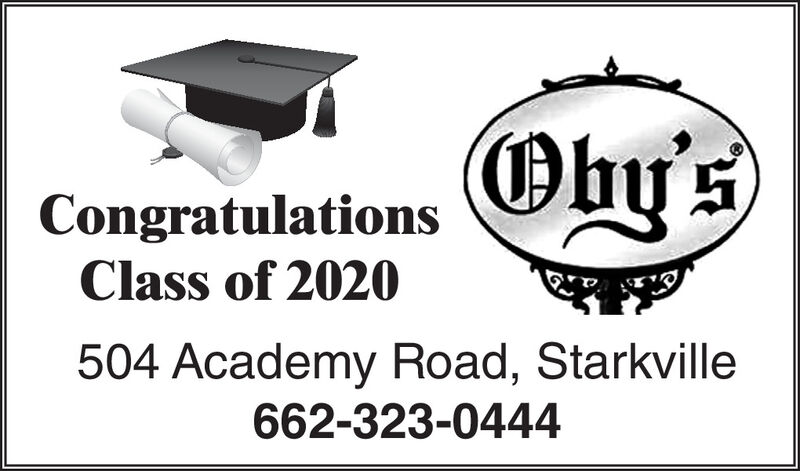 Oby'sCongratulationsClass of 2020504 Academy Road, Starkville662-323-0444 Oby's Congratulations Class of 2020 504 Academy Road, Starkville 662-323-0444