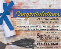 "CongratulationsCANON-MCMILLANCLASS OF 2020And will you succeed? Yes/ You will, indeed!""(98 and 3/4 percent guaranteed.)Oh The Places Youll GoSESCHULTZELECTRICResidential  Commercial  Industrial724-228-5869www.seschultzelectric.netPA039012 Congratulations CANON-MCMILLAN CLASS OF 2020 And will you succeed? Yes/ You will, indeed!"" (98 and 3/4 percent guaranteed.) Oh The Places Youll Go SE SCHULTZ ELECTRIC Residential  Commercial  Industrial 724-228-5869 www.seschultzelectric.net PA039012"