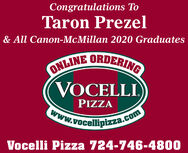 Congratulations ToTaron Prezel& All Canon-McMillan 2020 GraduatesONLINE ORDERINGVOCELLI)PIZZAwww.vocellipizza.comVocelli Pizza 724-746-4800 Congratulations To Taron Prezel & All Canon-McMillan 2020 Graduates ONLINE ORDERING VOCELLI) PIZZA www.vocellipizza.com Vocelli Pizza 724-746-4800