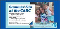 Summer Funat the C&RCEnrichment Programs & Camps-Art, Dance, STEM, TheaterYouth Fitness ProgramsSports Camps-Volleyball, Soccer, BasketballAmerican Red Cross Swim LessonsREGISTER TODAY:www.TWPUSC.ORG/CRC/REGISTRATIONCommunity & Recreation Centerat Boyce Mayview Park1551 Mayview Road Upper St. Clair, PA 15241412-221-1099 Summer Fun at the C&RC Enrichment Programs & Camps -Art, Dance, STEM, Theater Youth Fitness Programs Sports Camps -Volleyball, Soccer, Basketball American Red Cross Swim Lessons REGISTER TODAY: www.TWPUSC.ORG/CRC/REGISTRATION Community & Recreation Center at Boyce Mayview Park 1551 Mayview Road Upper St. Clair, PA 15241 412-221-1099