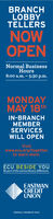 BRANCHLOBBYTELLERSNOWOPENNormal BusinessHours8:00 a.m.  5:30 p.m.MONDAYMAY 18thIN-BRANCHMBERSERVICESWILL OPENVisitwww.ecu.org/togetherto learn more.ECU BESIDE YOUBe part of the extraordinary difference.EASTMANCREDITUNIONFEDERALLY INSURED BY NCUA BRANCH LOBBY TELLERS NOW OPEN Normal Business Hours 8:00 a.m.  5:30 p.m. MONDAY MAY 18th IN-BRANCH MBER SERVICES WILL OPEN Visit www.ecu.org/together to learn more. ECU BESIDE YOU Be part of the extraordinary difference. EASTMAN CREDIT UNION FEDERALLY INSURED BY NCUA