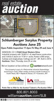 real estateauctionSchlumberger Surplus PropertyAuctions June 25Open Public Inspection 11-2pm Fri May 29 and June 5WINDSOR, CO  31660 Great Western DriveIndustrial property with 14,441+/- sf, steel-frame constructionand 3 drive-in doors on 17.81+/- acres. Power is 800 amps,3-phase and single-phase. Ceilings are 23' - 28'. Built in 2015.Auctions: 10am, Thursday June 25 on siteBid on location or live online atauctionnetwork.comThis property is part of a Nationwide Industrial Assemblageauctioning in June. Other nearby auctions include locations in:South Heart, ND  Naples & Vernal, UT  Evanston, WYA LEE &ASSOCIATESWILLIAMS & WILLIAMS.worldwide real estate auctionCOMMERCIAL REAL ESTATE SERVICESPrefer Not to Wait for the Auction? Submit a Pre-Auction Offer!800.801.8003williamsauction.com/SLBA BO CO PHIUP R. HEILIGER RE LIC FA100037930. 5% BUYER'S PREMIUM.Great Western Dr gm real estate auction Schlumberger Surplus Property Auctions June 25 Open Public Inspection 11-2pm Fri May 29 and June 5 WINDSOR, CO  31660 Great Western Drive Industrial property with 14,441+/- sf, steel-frame construction and 3 drive-in doors on 17.81+/- acres. Power is 800 amps, 3-phase and single-phase. Ceilings are 23' - 28'. Built in 2015. Auctions: 10am, Thursday June 25 on site Bid on location or live online at auctionnetwork.com This property is part of a Nationwide Industrial Assemblage auctioning in June. Other nearby auctions include locations in: South Heart, ND  Naples & Vernal, UT  Evanston, WY A LEE & ASSOCIATES WILLIAMS & WILLIAMS. worldwide real estate auction COMMERCIAL REAL ESTATE SERVICES Prefer Not to Wait for the Auction? Submit a Pre-Auction Offer! 800.801.8003 williamsauction.com/SLB A BO CO PHIUP R. HEILIGER RE LIC FA100037930. 5% BUYER'S PREMIUM. Great Western Dr gm