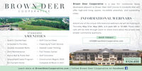 Brown Deer Cooperative is a new 55+ community beingBROWNDEERdeveloped adjacent to Brown Deer Golf Course in Coralville that willCOOPERATIVEoffer high-end living spaces, incredible amenities, and oustandingviews.INFORMATIONAL WEBINARSAttend one of the virtual informational webinars we will be hosting onThursday May 21st, May 28th, and June 4th at 10 AM! These videocalls will be held through Zoom to share more about the project andSTANDARDanswer community questions.IESRSVP TODAY!Quartz Countertops Golf Course ViewsInfo@BrownDeerCooperative.com Cleaning & Trash Service Heated Lower Parking Full Fitness Center Golf Simulator Construction Begins 2020Complete & Move In 2021Screened-In PorchesDouble-Insulated WallsZero MaintenanceBocce Ball & Pickle BallGuaranteed Sales ProgramUnits Starting atfor Current Home$124,650Learn more at BrownDeerCooperative.com   Follow Brown Deer Cooperative on Facebook f Brown Deer Cooperative is a new 55+ community being BROWNDEER developed adjacent to Brown Deer Golf Course in Coralville that will COOPERATIVE offer high-end living spaces, incredible amenities, and oustanding views. INFORMATIONAL WEBINARS Attend one of the virtual informational webinars we will be hosting on Thursday May 21st, May 28th, and June 4th at 10 AM! These video calls will be held through Zoom to share more about the project and STANDARD answer community questions. IES RSVP TODAY! Quartz Countertops  Golf Course Views Info@BrownDeerCooperative.com  Cleaning & Trash Service  Heated Lower Parking  Full Fitness Center  Golf Simulator  Construction Begins 2020 Complete & Move In 2021 Screened-In Porches Double-Insulated Walls Zero Maintenance Bocce Ball & Pickle Ball Guaranteed Sales Program Units Starting at for Current Home $124,650 Learn more at BrownDeerCooperative.com   Follow Brown Deer Cooperative on Facebook f