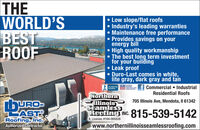 THEWORLD'SBESTROOF Low slope/flat roofs Industry's leading warranties Maintenance free performance Provides savings on yourenergy bill High quality workmanship The best long term investmentfor your building Leak proof Duro-Last comes in white,lite gray, dark gray and tanENATIONALCommercial  IndustrialACCREDITEDCONTRACTOReARSOCATIONB BUSINESSResidential RoofsNorthernllinoisSeamlessRooting INC.815-539-5142705 Illinois Ave, Mendota, II 61342ASTIL License: #104-005528Roofing, Inc.Authorized Contractorwww.northernillinoisseamlessroofing.com THE WORLD'S BEST ROOF  Low slope/flat roofs  Industry's leading warranties  Maintenance free performance  Provides savings on your energy bill  High quality workmanship  The best long term investment for your building  Leak proof  Duro-Last comes in white, lite gray, dark gray and tan ENATIONAL Commercial  Industrial ACCREDITED CONTRACTORe ARSOCATION B BUSINESS Residential Roofs Northern llinois Seamless Rooting INC.815-539-5142 705 Illinois Ave, Mendota, II 61342 AST IL License: #104-005528 Roofing, Inc. Authorized Contractor www.northernillinoisseamlessroofing.com
