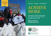 Infant Schoolplaces availablefor SeptemberMOUNT KILIMANJAROPRIMARY | SENIOR | SIXTH FORM2020CÔNGRATULATIONSYOU RE NN ATACHIEVEMOREPEAK TANZAHILE 39 KI3FE ISLA'S HIGHEST POINTSHIGHEST FREE-STANDING NUNTAMORLOS LARGEST VOLCANO HERITAGE AND WDerbyshire's leading independentday school for boys aged 4 to 18and girls aged 16 to 18DERBY GRAMMANSCHOOLDiscover more atderbygrammar.orgDerbyGrammarSchoolBringing education tolife from 1995-2020. Infant School places available for September MOUNT KILIMANJARO PRIMARY | SENIOR | SIXTH FORM 2020 CÔNGRATULATIONS YOU RE NN AT ACHIEVE MORE PEAK TANZAHILE 39 KI3FE ISL A'S HIGHEST POINT SHIGHEST FREE-STANDING NUNTA MORLOS LARGEST VOLCAN O HERITAGE AND W Derbyshire's leading independent day school for boys aged 4 to 18 and girls aged 16 to 18 DERBY GRAMMAN SCHOOL Discover more at derbygrammar.org Derby Grammar School Bringing education to life from 1995-2020.