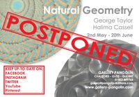 Natural GeometryPOSTPONEDGeorge TaylorHalima Cassell2nd May - 20th JuneKEEP UP-TO-DATE ON:FACEBOOKINSTAGRAMTWITTERYouTubePinterestGALLERY PANGOLINCHALFORD - GLOS - GL6 8NT01453 889765gallery@pangolin-editions.comwww.gallery-pangolin.com Natural Geometry POSTPONED George Taylor Halima Cassell 2nd May - 20th June KEEP UP-TO-DATE ON: FACEBOOK INSTAGRAM TWITTER YouTube Pinterest GALLERY PANGOLIN CHALFORD - GLOS - GL6 8NT 01453 889765 gallery@pangolin-editions.com www.gallery-pangolin.com