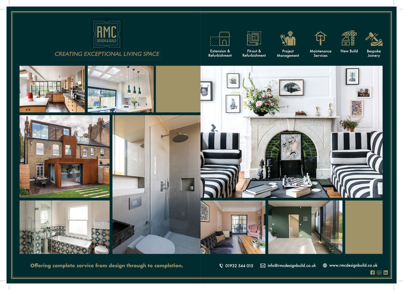 RMCDESIGN LBULDExtension &RefurbishmentFitout &RefurbishmentNew BuildProjectMonagementBespokeJoineryMaintenanceCREATING EXCEPTIONAL LIVING SPACEServicesOffering complete service from design through to completion.C 01932 544 015M info@rmcdesignbuild.co.uk www.rmcdesignbuild.co.uk RMC DESIGN LBULD Extension & Refurbishment Fitout & Refurbishment New Build Project Monagement Bespoke Joinery Maintenance CREATING EXCEPTIONAL LIVING SPACE Services Offering complete service from design through to completion. C 01932 544 015 M info@rmcdesignbuild.co.uk  www.rmcdesignbuild.co.uk