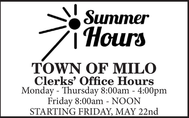 Summer1.HoursOWN OF MILClerks' Office HoursMonday - Thursday 8:00am - 4:00pmFriday 8:00am - NOONSTARTING FRIDAY, MAY 22nd Summer 1. Hours OWN OF MIL Clerks' Office Hours Monday - Thursday 8:00am - 4:00pm Friday 8:00am - NOON STARTING FRIDAY, MAY 22nd