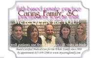 faith-based private practiceCaring Family, SCcan trustpracutioners you can trustWe're OPEN for YOU!well patients use' front eptrance - ill visits in backBoard-Certified Medical Care for the Whole Family since 1988by appointment 815-459-2200 or www.mycaringfamily.com faith-based private practice Caring Family, SC can trust pracutioners you can trust We're OPEN for YOU! well patients use' front eptrance - ill visits in back Board-Certified Medical Care for the Whole Family since 1988 by appointment 815-459-2200 or www.mycaringfamily.com