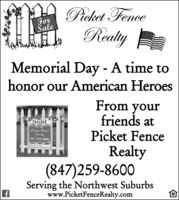 Pieket FenceForaleRealyMemorial Day - A time tohonor our American HeroesFrom yourfriends atPicket FenceSoldFor SalePicket FenceRealty847-259-8600RealtyPatePicketfenceRelts.cem(847)259-8600Serving the Northwest Suburbswww.PicketFenceRealty.com Pieket Fence For ale Realy Memorial Day - A time to honor our American Heroes From your friends at Picket Fence Sold For Sale Picket Fence Realty 847-259-8600 Realty Pate PicketfenceRelts.cem (847)259-8600 Serving the Northwest Suburbs www.PicketFenceRealty.com