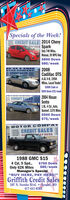"Specials of the Week!A CREDIT SALE 2014 ChevyRAY HER SparkOnly 74K Miles,Manual, 39 MPG Hwy$800 Down$80/week2008Cadillac DTS4.6L V-8, 195KMiles, Local Trade!$3000 Cash orOTOR COMPANYCREDIT SALES$500 Down $75/week| 2004 NissanSentra1.8L, 4 Cyl, Auto,Sunroof, 137K Miles$500 DownCREDIT SALESB AY HERE$75/weekMOTOR COMPATCREDIT SALESBUBAY HERE1988 GMC S154 Cyl, 5 Spd.,Only 62K MilesManager's Special""BUY HERE, PAY HERE!""$750 Down$85/weekGriffith Credit Sales207 N. Neosho Blvd.  Neosho, MO417-451-6262 Specials of the Week! A CREDIT SALE 2014 Chevy RAY HER Spark Only 74K Miles, Manual, 39 MPG Hwy $800 Down $80/week 2008 Cadillac DTS 4.6L V-8, 195K Miles, Local Trade! $3000 Cash or OTOR COMPANY CREDIT SALES $500 Down $75/week 