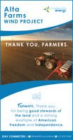 AltaFarmstradewindenergyWIND PROJECTTHANK YOU, FARMERS.Farmers, Thank youfor being good stewards ofthe land and a shiningexample of Americanfreedom and independence.STAY CONNECTED |@DeWittCountyWind © 217.937.9189 Alta Farms tradewind energy WIND PROJECT THANK YOU, FARMERS. Farmers, Thank you for being good stewards of the land and a shining example of American freedom and independence. STAY CONNECTED | @DeWittCountyWind © 217.937.9189