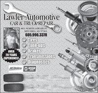 Lawler AutomotiveCAR & TRUCKREPAIR801 NORTH LAWLER ST.MITCHELL, SD 57301605.996.3378TiresTune-upsO BrakesTransmissionsDiagnosticsOVER28 YEARSEXPERIENCE!ACDelcoNAPAAUTOCARECENTER00 Lawler Automotive CAR & TRUCKREPAIR 801 NORTH LAWLER ST. MITCHELL, SD 57301 605.996.3378 Tires Tune-ups O Brakes Transmissions Diagnostics OVER 28 YEARS EXPERIENCE! ACDelco NAPA AUTOCARE CENTER 00