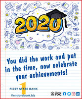 """2+220201""""abc5You did the work and putin the time, now celebrateyour achievements!FIRST STATE BANKfirststatebank.bizMemberFDIC 9 O o inLENDER 2+2 20201 """"abc 5 You did the work and put in the time, now celebrate your achievements! FIRST STATE BANK firststatebank.biz Member FDIC 9 O o in LENDER"""