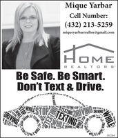 Mique YarbarCell Number:(432) 213-5259miqueyarbarrealtor@gmail.comHomeOMEREAL TOR S'Be Safe. Be Smart.Don't Text & Drive.WHLESTOPTEXTING STOPSTPDRIVINGETING ORIVINGTEXTINGWHILEDRIVINGTEXTINEENIYNEDRIVINGWFLE302564TEXTINGWHILETINMTIHW WHAETEXTINGSTOP,WHILESTOP Mique Yarbar Cell Number: (432) 213-5259 miqueyarbarrealtor@gmail.com Home OME REAL TOR S' Be Safe. Be Smart. Don't Text & Drive. WHLESTOP TEXTING STOP STP DRIVING ETING ORIVING TEXTING WHILE DRIVING TEXTINE ENIYNE DRIVING WFLE 302564 TEXTING WHILE TINM TIHW WHAE TEXTING STOP, WHILE STOP