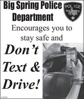 Big Spring Police POLICEDepartmentBig SpringTEXASEncourages you tostay safe andDon'tText &Drive!SD245676 Big Spring Police POLICE Department Big Spring TEXAS  Encourages you to stay safe and Don't Text & Drive! SD 245676