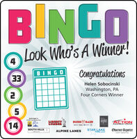 BINGOLook Who's A Winner!4CongratulationsBINGOEEHelen SobocinskiWashington, PAFour Corners Winner5Isiminger's24 HR Towing ServiceSolahSplashLIBERTYLUMBERangelosBUDD14BAERACTIONCARICK MrestiurantEQUIPMENT CENTERSOUTH HILLSLINCOLNSTAR LAKEFORD, LLCObserver-ReporterALPINE LANESEVENT MARKETING BINGO Look Who's A Winner! 4 Congratulations BINGO EE Helen Sobocinski Washington, PA Four Corners Winner 5 Isiminger's 24 HR Towing Service Solah Splash LIBERTY LUMBER angelos BUDD 14 BAER ACTION CAR ICK M restiurant EQUIPMENT CENTER SOUTH HILLS LINCOLN STAR LAKE FORD, LLC Observer-Reporter ALPINE LANES EVENT MARKETING