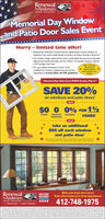 "RenewalbyAndersen.WINDOW REPLACEMENTAkrnnMemorial Day Windowand Patio Door Sales EventHurry - limited time offer! Renewal by Andersen is the full-service replacement window division ofAndersen, the most trusted family of window and door brands in America Our window helps make homes more comfortable because its strong sealshelp prevent drafts and leaks, and our Fibrex"" composite window materialis 2X stronger than vinyl For your safety and peace of mind, we'vemodfied our window replacement and serviceoperations to strictly follow all CDC guidelinesNow offeringNo-ContactAppointmentsfrom outside yourhome!Memorial Day Sales Event ENDS Sunday, May 31""SAVE 20%on windows and patio doors'WITH$0 0 0% FOR 12MONTHLY INTERESTPAYMENTSDOWNYEARS'PLUStake an additional$50 off each windowand patio doorWet t r poety May and puy aMnnuntefur t ceton tho dtad motRenewalMILITARYDISCOUNTMake your home more secure.Book a No-Contact or In-Home Appointment.byAndersen.WINDOW REPLACEMENTAdC I ..The Better Way 10 a Better Window*****412-748-1975betre fe lAn Copn d00an Renewal byAndersen. WINDOW REPLACEMENTAkrnn Memorial Day Window and Patio Door Sales Event Hurry - limited time offer!  Renewal by Andersen is the full-service replacement window division of Andersen, the most trusted family of window and door brands in America  Our window helps make homes more comfortable because its strong seals help prevent drafts and leaks, and our Fibrex"" composite window material is 2X stronger than vinyl  For your safety and peace of mind, we've modfied our window replacement and service operations to strictly follow all CDC guidelines Now offering No-Contact Appointments from outside your home! Memorial Day Sales Event ENDS Sunday, May 31"" SAVE 20% on windows and patio doors' WITH $0 0 0% FOR 12 MONTHLY INTEREST PAYMENTS DOWN YEARS' PLUS take an additional $50 off each window and patio door Wet t r poety May and puy aMnnunte fur t ceton tho d tad mot Renewal MILITARY DISCOUNT Make your home more secure. Book a No-Contact or In-Home Appointment. byAndersen. WINDOW REPLACEMENTAdC I .. The Better Way 10 a Better Window ***** 412-748-1975 betre fe l An Copn d00an"