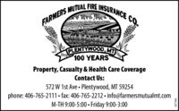 FARMERS MUTUAL FIRE INSURANCE CO.lala alulhlPLENTYWOOD, MUK909100 YEARS2009Property, Casualty & Health Care CoverageContact Us:phone: 406-765-2111 fax: 406-765-2212  info@farmersmutualmt.comM-TH 9:00-5:00  Friday 9:00-3:00572 W 1st Ave  Plentywood, MT 59254269795 FARMERS MUTUAL FIRE INSURANCE CO. lala alulhl PLENTYWOOD, MUK 909 100 YEARS 2009 Property, Casualty & Health Care Coverage Contact Us: phone: 406-765-2111 fax: 406-765-2212  info@farmersmutualmt.com M-TH 9:00-5:00  Friday 9:00-3:00 572 W 1st Ave  Plentywood, MT 59254 269795