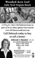 Wooded Acre Lot!Little Neck Virginia Beach3,759 sq. ft., 5 bed, 3 full bathroom home onquiet cul de sac! Many updates! Great schools!www.1025StaceywoodCourt.comCall Deborah today to buyor sell a home!Deborah A Baisden CRS GRIwww.deborahbaisden.comDirect: 404-6020Office: 486-4500BHHSBERKSHIRE TowneHATHAWAYRealtyHomeServicesA member of the franchise system of BHH Affilates, LCOffice: 301 Lynnhaven Pkwy. Va Beach 23452**+ I Wooded Acre Lot! Little Neck Virginia Beach 3,759 sq. ft., 5 bed, 3 full bathroom home on quiet cul de sac! Many updates! Great schools! www.1025StaceywoodCourt.com Call Deborah today to buy or sell a home! Deborah A Baisden CRS GRI www.deborahbaisden.com Direct: 404-6020 Office: 486-4500 BH HS BERKSHIRE Towne HATHAWAY Realty HomeServices A member of the franchise system of BHH Affilates, LC Office: 301 Lynnhaven Pkwy. Va Beach 23452 **+ I