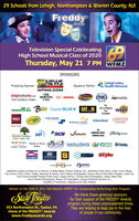 29 Schools from Lehigh, Northampton & Warren County, NJ!FreddyAwardsTelevision Special CelebratingHigh School Musical Class of 2020Thursday, May 21 7 PM WEMZSPONSORSProducing SponsorNEWSLehigh ValleyHealth NetworkSignature PartnerWEMZ.COMlehighvalleylive.comTHE EXPRESS-TIMESTHEMORNING | adamsCALL(FOX viamediaHAWIKPRODUCSA BIo3 Capital BLUE GATJohn & MargaretPostFoundationAIRwlevBB&TEaston HospitalLAFAYETTECOLLEGECrayolaPulton BankEMBASSY BANKNow TruistTHERCN Votaulie ANDESON FAMY Fidelity BANKCommunity Foundtion PplCONNECT. GROW. FUND.VERNON & RUTHBeall Fowler Charles & SusanmyfLinny FowlerLEHIGH VALLEY PEES V MMinutemanBeoplesSecantyKalanKAPLAN'SBSIstyleBROWN-DAUSRMGAdditional support provided by In Memory of Stella Bailey, B Braun Medical, Inc., Bethlehem Dairy Store, Cedar Crest College,The Century Fund, Cohen, Feeley, Altemose & Rambo, Dave Dabour Photography, Dorney Park & Wild Water Kingdom, enter.net,First Commonwealth Federal Credit Union, Image Archive, Thomas Kosa Photography, Lehigh Valley Mall,Frank Mitman Photography, Mowad Turf Specialists, Omega Protective Services LLC,ShopRite of Hunterdon, Wegmans and Weis MarketsWinner of the 2005 & 2011 Mid-Atlantic EMMY for Outstanding Performing Arts ProgramWe thank these generous sponsorsfor their support of the FREDDY Awardsprogram during these unprecedented times.They are helping to keep joy in the livesof people in our community.453 Northampton St., Easton, PAHome of the FREDDY® Awardswww.freddyawards.org 29 Schools from Lehigh, Northampton & Warren County, NJ! Freddy Awards Television Special Celebrating High School Musical Class of 2020 Thursday, May 21 7 PM WEMZ SPONSORS Producing Sponsor NEWS Lehigh Valley Health Network Signature Partner WEMZ.COM lehighvalleylive.com THE EXPRESS-TIMES THE MORNING | adams CALL (FOX viamedia HAWIK PRODUCSA BIo3 Capital BLUE GAT John & Margaret Post Foundation AIR wlev BB&T Easton Hospital LAFAYETTE COLLEGE Crayola Pulton Bank EMBASSY BANK Now Truist THE RCN Votaulie ANDES
